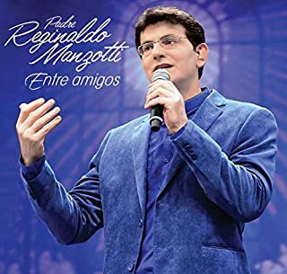 Padre Reginaldo Manzotti - Entre Amigos [CD]