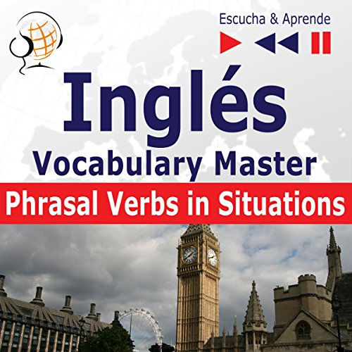 Inglés Vocabulary Master - Phrasal Verbs in Situations. Nivel intermedio / avanzado B2-C1     Escucha & Aprende              By:                                                                                                                                 Dorota Guzik                               Narrated by:                                                                                                                                 Maybe Theatre Company                      Length: 1 hr and 7 mins     Not rated yet     Overall 0.0