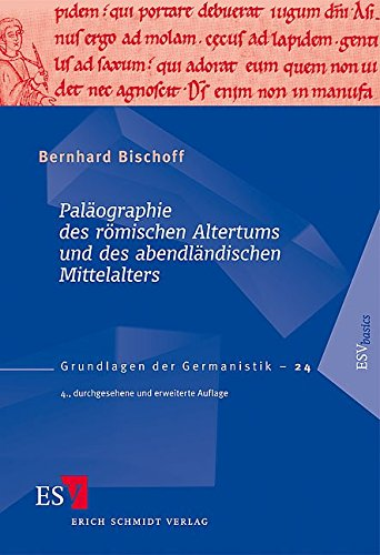 Paläographie des römischen Altertums und des abendländischen Mittelalters: Mit einer Auswahlbibliographie 1986 – 2008 von Walter Koch (Grundlagen der Germanistik (GrG), Band 24)