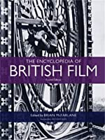 The Encyclopedia of British Film: Fourth edition by Unknown(2014-02-28)