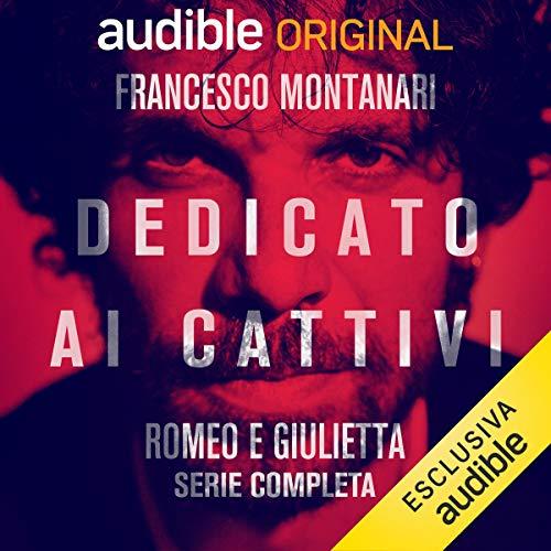 Dedicato ai Cattivi - Romeo e Giulietta. Serie completa copertina