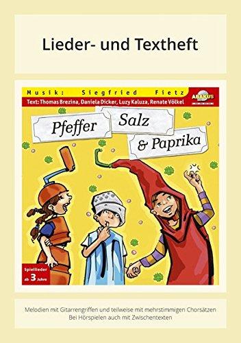 Pfeffer, Salz und Paprika: Lieder- und Textheft: 28 Seiten · A5 Heft · Melodien und Text mit Gitarrengriffen und Instrumentalstimmen