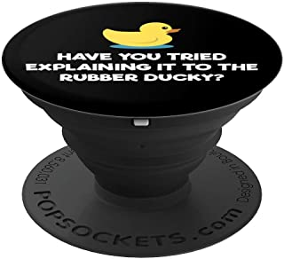 Rubber Duck Debugging Funny Explaining Programmer Coder Gift PopSockets Grip and Stand for Phones and Tablets