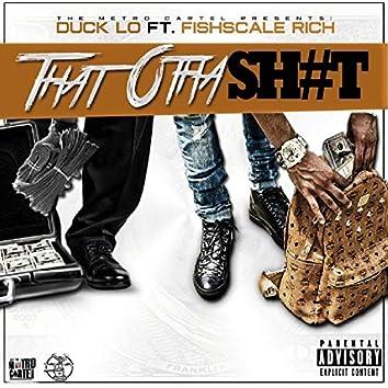 That Otha Shit (feat. Fish$cale Rich)