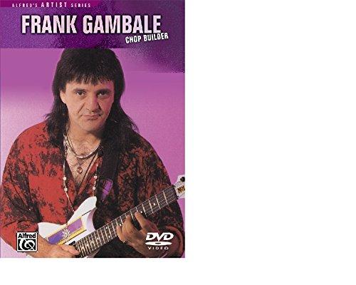 Chop Builder, Frank Gambale