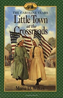Little Town at the Crossroads (Little House Prequel)