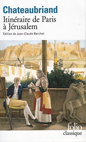 Itinéraires de Paris à Jérusalem : Et de Jérusalem à Paris suivi de Journal de Julien (Folio (Gallimard))