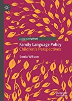 Family Language Policy: Children's Perspectives