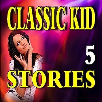 Classic Kid Stories, Vol. 5