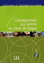 L'enseignement aux enfants en classe de langue. Con CD-ROM (Techniques et Pratiques de classe)