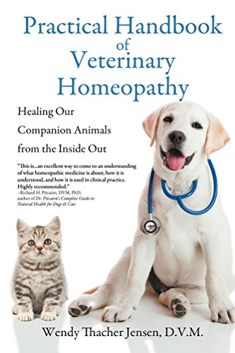 Practical Handbook of Veterinary Homeopathy: Healing Our Companion Animals from by [Wendy Thacher Jensen DVM]