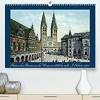 Historisches Bremen an der Weser von 1888 bis 1918 (Premium, hochwertiger DIN A2 Wandkalender 2022, Kunstdruck in Hochglanz): Ein Kalender mit Motiven von historischen Ansichtskarten aus der Hansestadt Bremen an der Weser. (Monatskalender, 14 Seiten )