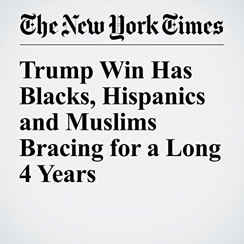 Trump Win Has Blacks, Hispanics and Muslims Bracing for a Long 4 Years cover art