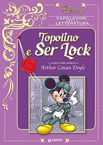 Topolino e Ser Lock: e altre storie ispirate a Arthur Conan Doyle (Capolavori della letteratura Vol. 7)