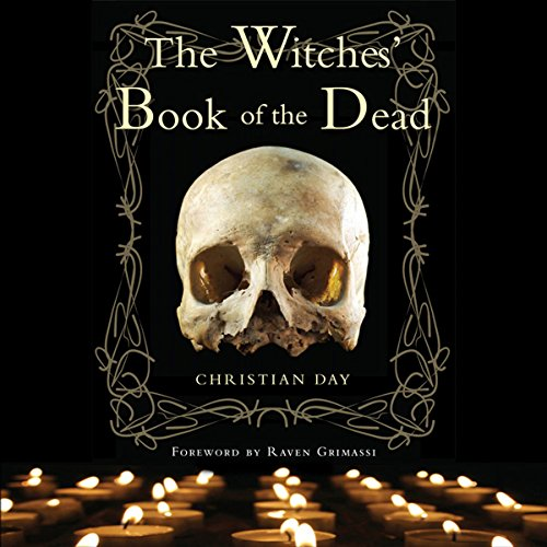 The Witches' Book of the Dead                   By:                                                                                                                                 Christian Day                               Narrated by:                                                                                                                                 John Allen Nelson                      Length: 7 hrs and 53 mins     7 ratings     Overall 3.9
