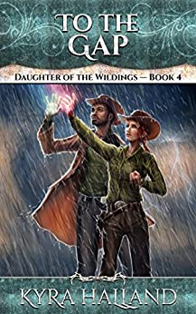 To the Gap (Daughter of the Wildings Book 4) by [Kyra Halland]