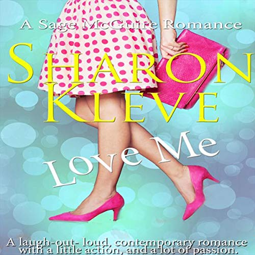 Love Me     A Sage McGuire Romance              De :                                                                                                                                 Sharon Kleve                               Lu par :                                                                                                                                 Carly Kincaid                      Durée : 1 h et 17 min     Pas de notations     Global 0,0