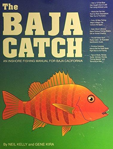 The Baja Catch: An Inshore Fishing Manual for Baja California