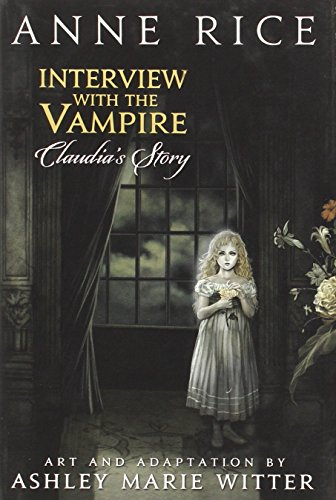 Interview With The Vampire: Claudia's Story (The Vampire Chronicles)