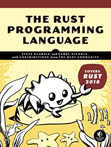 Compare Textbook Prices for The Rust Programming Language Covers Rust 2018 Illustrated Edition ISBN 9781718500440 by Klabnik, Steve,Nichols, Carol