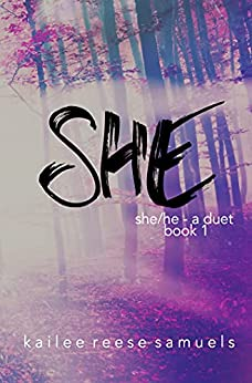 She (She/He - A Duet Book 1) by [Kailee Reese Samuels]