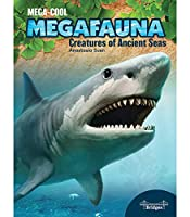 Creatures of Ancient Seas (Megacool Megafauna)
