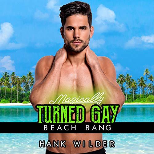 Magically Turned Gay     Beach Bang              Auteur(s):                                                                                                                                 Hank Wilder                               Narrateur(s):                                                                                                                                 Hank Wilder                      Durée: 18 min     Pas de évaluations     Au global 0,0