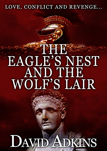 The Eagle's Nest and the Wolf's Lair (Domitian Book 1)