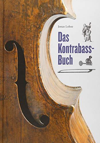 Das Kontrabass-Buch: 400 Jahre tiefe Töne