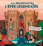 A la recherche de l'épée légendaire : Une chasse au trésor au temps des châteaux forts (Documentaires animés)