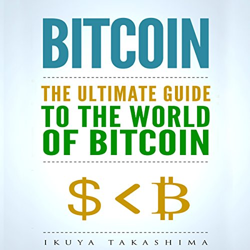 Bitcoin: The Ultimate Guide to the World of Bitcoin cover art