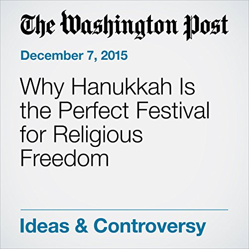 Why Hanukkah Is the Perfect Festival for Religious Freedom audiobook cover art