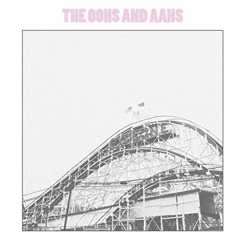 The Oohs and Aahs