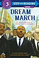 Dream March: Dr. Martin Luther King, Jr., and the March on Washington (Step into Reading)