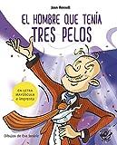 El hombre que tenía tres pelos: En letra MAYÚSCULA y de imprenta: libros para niños de ...