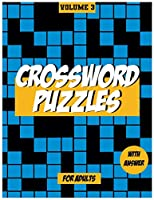 Crossword Puzzles For Adults, Volume 3: Medium to High - Level Puzzles That Entertain and Challenge