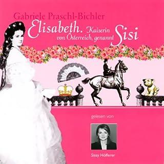 Elisabeth. Kaiserin von Österreich, genannt Sisi Titelbild