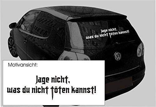 """KFZ-Aufkleber - \""""Jage nicht, was du nicht töten kannst!\"""" - Autoaufkleber, Spruch - verschiedene Größen und Farben (M010 Weiß, 450 mm x 130 mm)"""