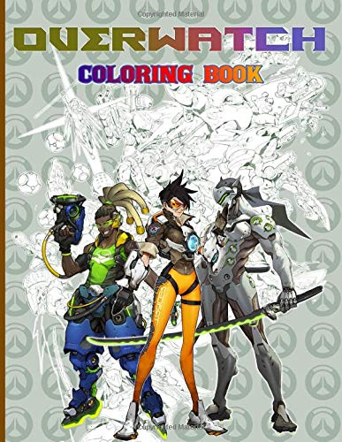 Overwatch Coloring Book: Exclusive Overwatch Adult Coloring Books For Men And Women