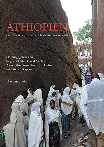 Äthiopien: Geschichte, Kultur, Herausforderungen