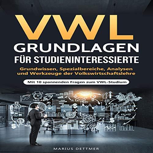 VWL Grundlagen für Studieninteressierte [Political Economy Foundations for Prospective Students] audiobook cover art