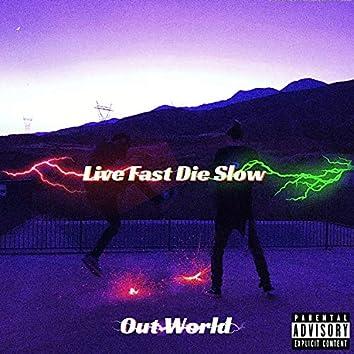 Live Fast Die Slow