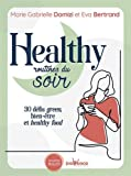 Healthy routines du soir - 30 défis green life, bien-être et healthy food