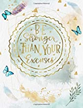 Be Stronger Than Your Excuses: Life Inspirational Quotes Writing Journal / Notebook for Men & Women. Another Perfect Gift for Him & Her as All 120 ... and Watercolor Cover Design) (Life Quotes)
