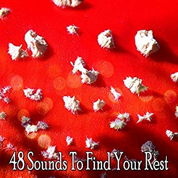48 Sounds To Find Your Rest