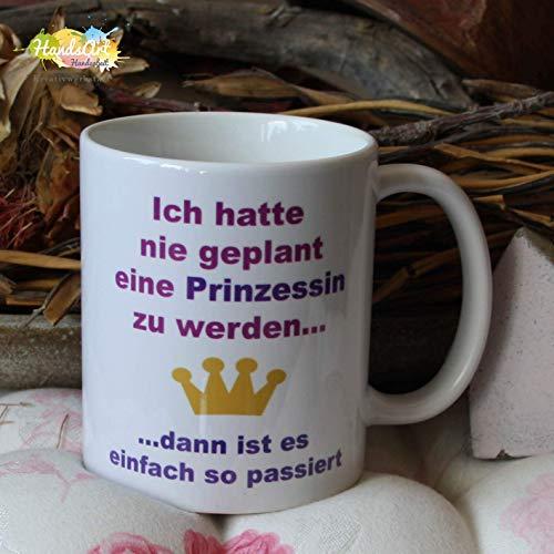 Kaffeebecher ~ Tasse - Ich hatte nie geplant eine Prinzessin zu werden.