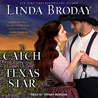 To Catch a Texas Star     Texas Heroes, Book 3              Written by:                                                                                                                                 Linda Broday                               Narrated by:                                                                                                                                 Tiffany Morgan                      Length: 11 hrs and 56 mins     Not rated yet     Overall 0.0