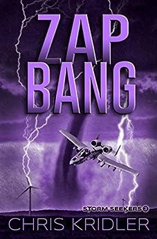 Zap Bang (Storm Seekers Series Book 3) by [Chris Kridler]