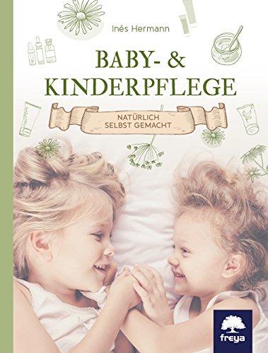 Baby- & Kinderpflege: Natürlich selbst gemacht