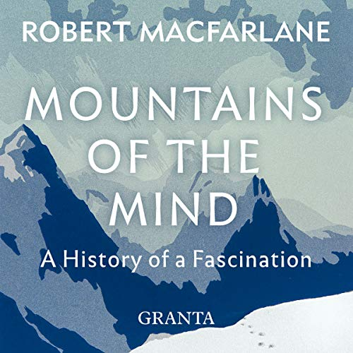 Mountains of the Mind: A History of a Fascination cover art